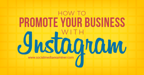 Promote your business with Instagram
